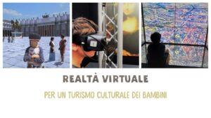 Media immersivi per il turismo culturale dei bambini