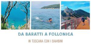 Read more about the article Da Baratti a Follonica: non solo mare con i bambini